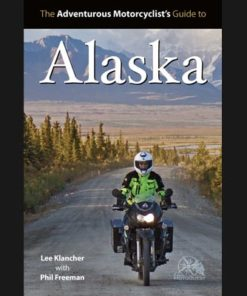 the adventurous motorcyclists guide to alaska